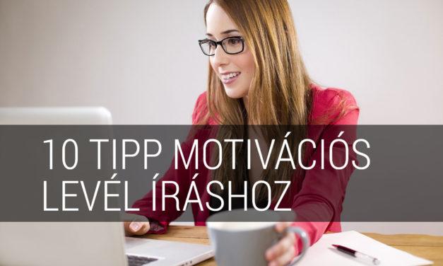 Hogyan írjunk motivációs levelet? – 10 tipp a motivációs levél elkészítéséhez