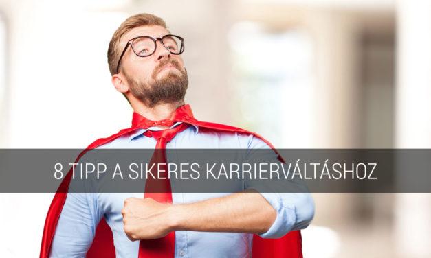 8 tipp a sikeres karrierváltáshoz