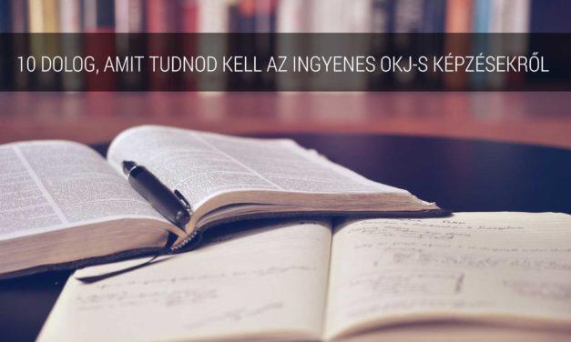 10 dolog, amit mindenképpen tudnod kell az ingyenes OKJ-s képzésekről