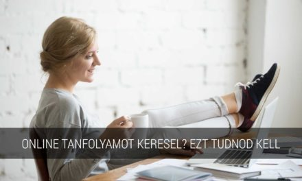 Online tanfolyamot keresel? – Ezt mindenképpen olvasd el előtte!