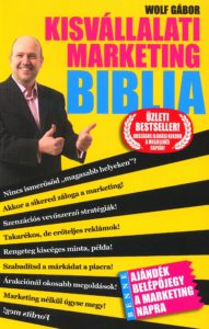 Wolf Gábor – Kisvállalati Marketing Biblia