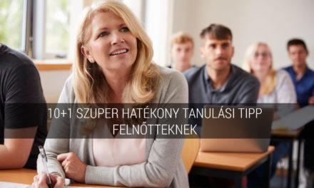 10+1 szuper hatékony tanulási tipp felnőtteknek